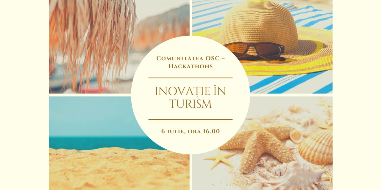Comunitatea OSC – Hackathons: Inovație în turism